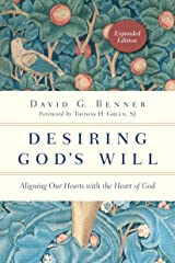 Desiring God's Will: Aligning Our Hearts with the Heart of God (The Spiritual Journey) Kindle Edition