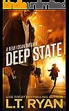 Deep State: A Bear Logan Thriller (Bear Logan Thrillers Book 4)