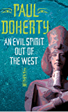 An Evil Spirit Out of the West (Akhenaten Trilogy, Book 1): A story of ambition, politics and assassination in Ancient…