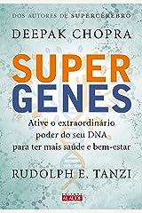 Supergenes: Ative o extraordinário poder do seu DNA para ter mais saúde e bem-estar eBook Kindle