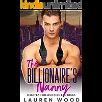 The Billionaire's Nanny (Halstead Billionaire Brothers Book 2)
