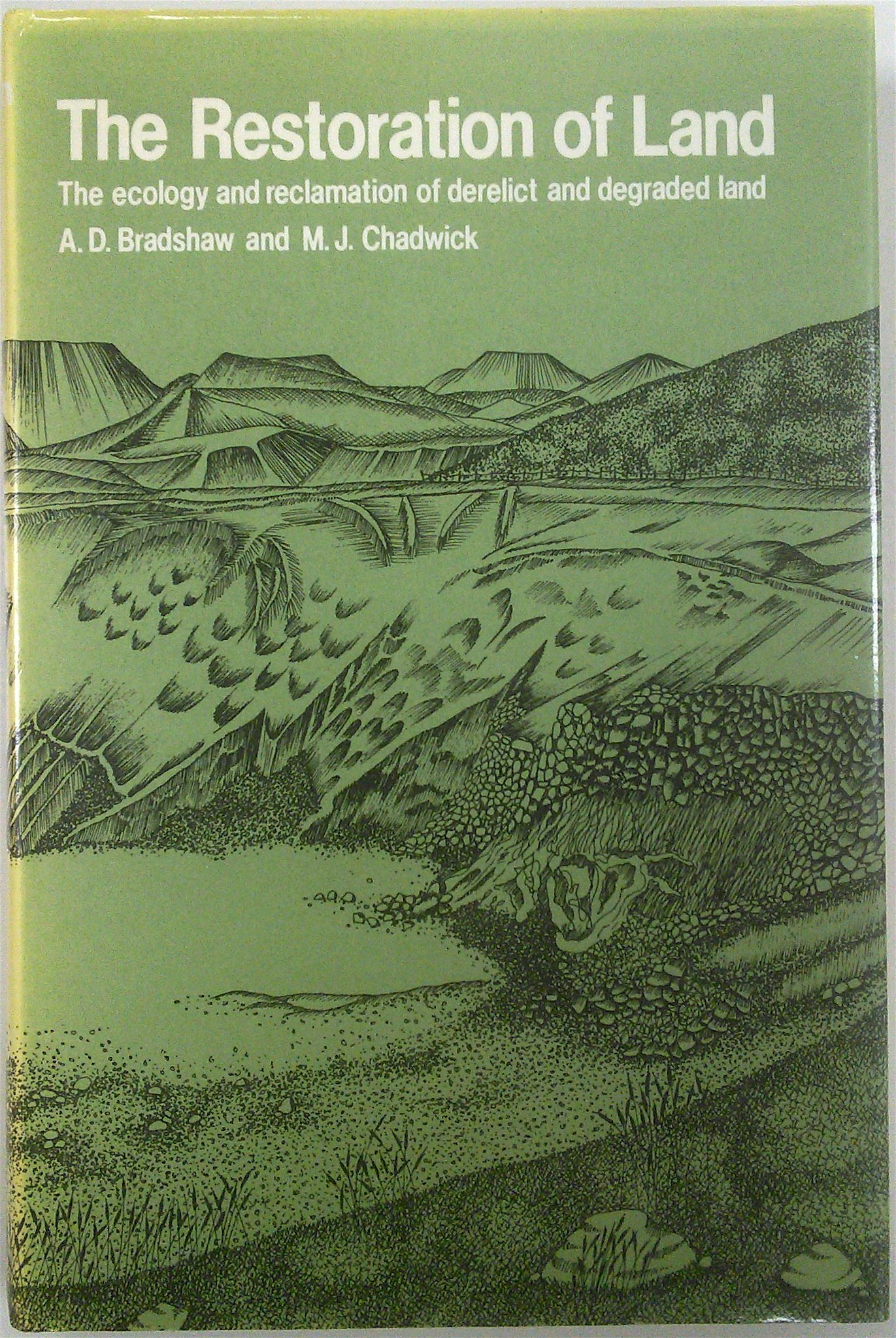 The Restoration of Land. The Ecology: Reclamation of Derelict and Degraded Land