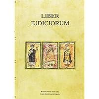 Liber Iudiciorum (El Libro de los Juicios) (Leyes Históricas de España)