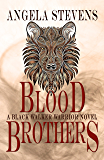 Blood Brothers (A Black Walker Warrior Novel Book 2)
