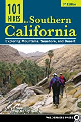 101 Hikes in Southern California: Exploring Mountains, Seashore, and Desert Kindle Edition