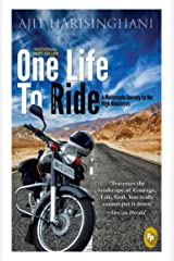 One Life to Ride: A Motorcycle Journey to the High Himalayas Paperback