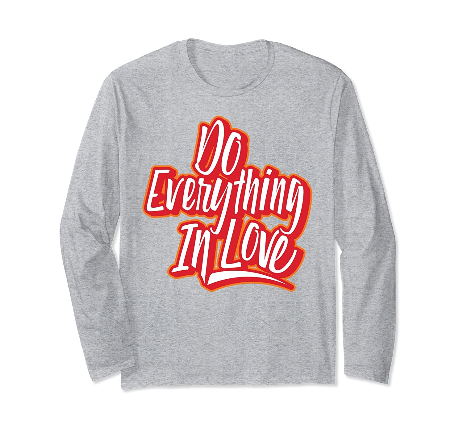 'Do Everything In Love' Inspirational Gift Shirt-anz