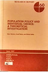 Population Policy and Individual Choice: A Theoretical Investigation (Research Report (International Food Policy Research Institute)) Paperback
