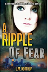 A RIPPLE OF FEAR: Book One in The Fears of Dakota Series Kindle Edition