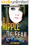 A RIPPLE OF FEAR: Book One in The Fears of Dakota Series