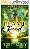 Flame Road (Scorch Series Romance Thriller Book 5)