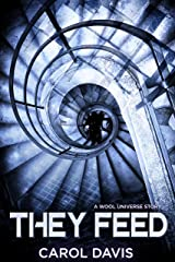They Feed: A Wool Universe Story Kindle Edition