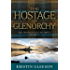 The Hostage of Glenorchy (The Highland Ballad Series Book 1) (English Edition)