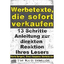 Werbetexte Die Sofort Verkaufen 13 Schritte Anleitung Zur Sofortigen Reaktion Ihres Lesers 2 German Edition Mar 4
