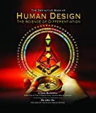 Human Design: The Definitive Book of Human Design The Science of Differentiation
