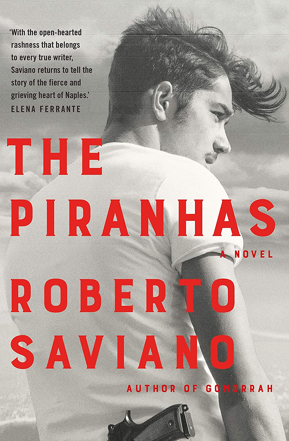 The Piranhas (English Edition) eBook: Roberto Saviano, Antony ...
