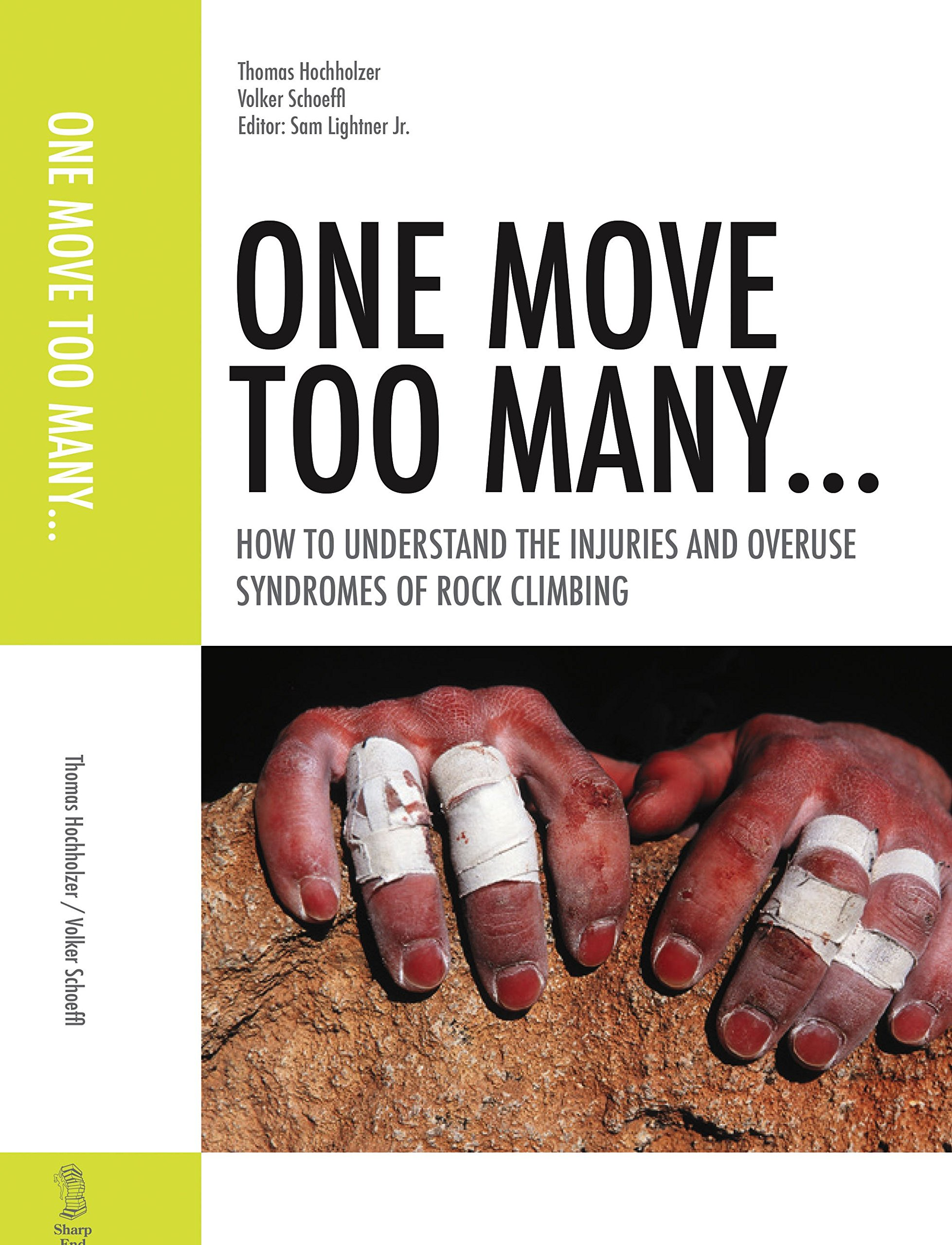 One Move Too Many. How to Understand the Injuries and Overuse Syndroms of Rock Climbing