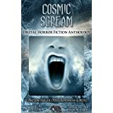 Cosmic Scream: Digital Horror Fiction Anthology (Digital Horror Fiction Short Stories Series One Book 5)