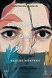 El desorden que dejas: Premio Primavera de Novela 2016 (Spanish Edition)