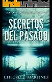 Secretos del Pasado: Una novela de fantasia, misterio y suspense (El Circulo Protector nº 1)