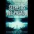 Secretos del Pasado: Una Novela de suspense y misterio sobrenatural (El Circulo Protector nº 1)