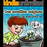 Las semillas mágicas de la paciencia (Habilidades sociales para la colección de niños nº 1