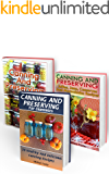 Canning And Preserving Collection: Delicious Canning Recipes Everybody Can Make: (Home Canning Recipes, Pressure Canning Recipes) (Can Cooker Recipe Book, Canning And Preserving Recipes)