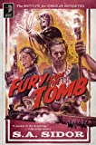 Fury From the Tomb: The Institute for Singular Antiquities Book I