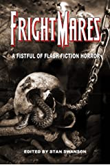 Frightmares: A Fistful of Flash Fiction Horror Kindle Edition