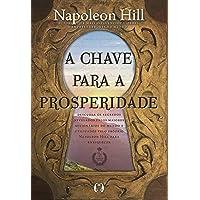 A chave para a prosperidade: Descubra os segredos revelados pelos maiores milionários do mundo e utilizados pelo próprio…