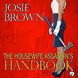 The Housewife Assassin's Handbook: The Housewife Assassin, Book 1