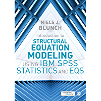 Introduction to Structural Equation Modeling Using IBM SPSS Statistics and EQS (English Edition)