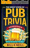 The Great Book of Pub Trivia: Hilarious Pub Quiz & Bar Trivia Questions (Trivia Quiz Books 2)