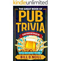 The Great Book of Pub Trivia: Hilarious Pub Quiz & Bar Trivia Questions (Trivia Quiz Books 2)