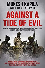 Against a Tide of Evil: How One Man Became the Whistleblower to the First Mass Murder Of the Twenty-First Century (English Edition) eBook Kindle