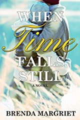 When Time Falls Still Kindle Edition