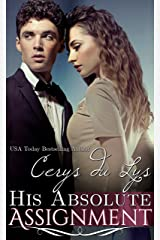 His Absolute Assignment: An Illicit Billionaire Love Story (Elise, #1)