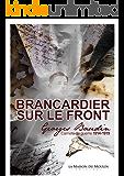 Brancardier sur le front: Carnets de guerre 1914-1919 (French Edition)