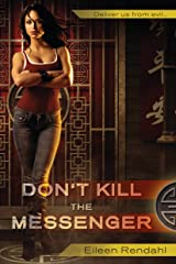 Don't Kill the Messenger (A Messenger Novel Book 1) Kindle Edition
