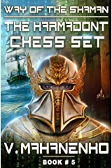 The Karmadont Chess Set (The Way of the Shaman: Book #5) LitRPG series Kindle Edition