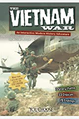 The Vietnam War: An Interactive Modern History Adventure (You Choose: Modern History) Kindle Edition