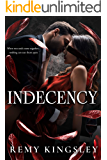 Indecency: A Dark Billionaire Romance (The Descent Series Book 1)