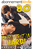PUTTING IT IN HARD! (80 EXPLICIT EROTICA STORIES COLLECTION) (English Edition)