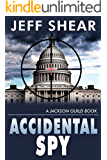 Accidental Spy: Jackson Guild #1 (Jackson Guild Thrillers)