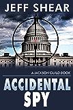 Accidental Spy: Jackson Guild #1 (Jackson Guild Thrillers)