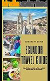 Ecuador Travel Guide: Practical Information About Traveling In Ecuador