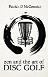 Zen and the Art of Disc Golf (English Edition)