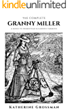 The Complete Granny Miller: A Mind To Homestead & Garden Farming