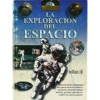 La exploracion del espacio / Exploration of Space