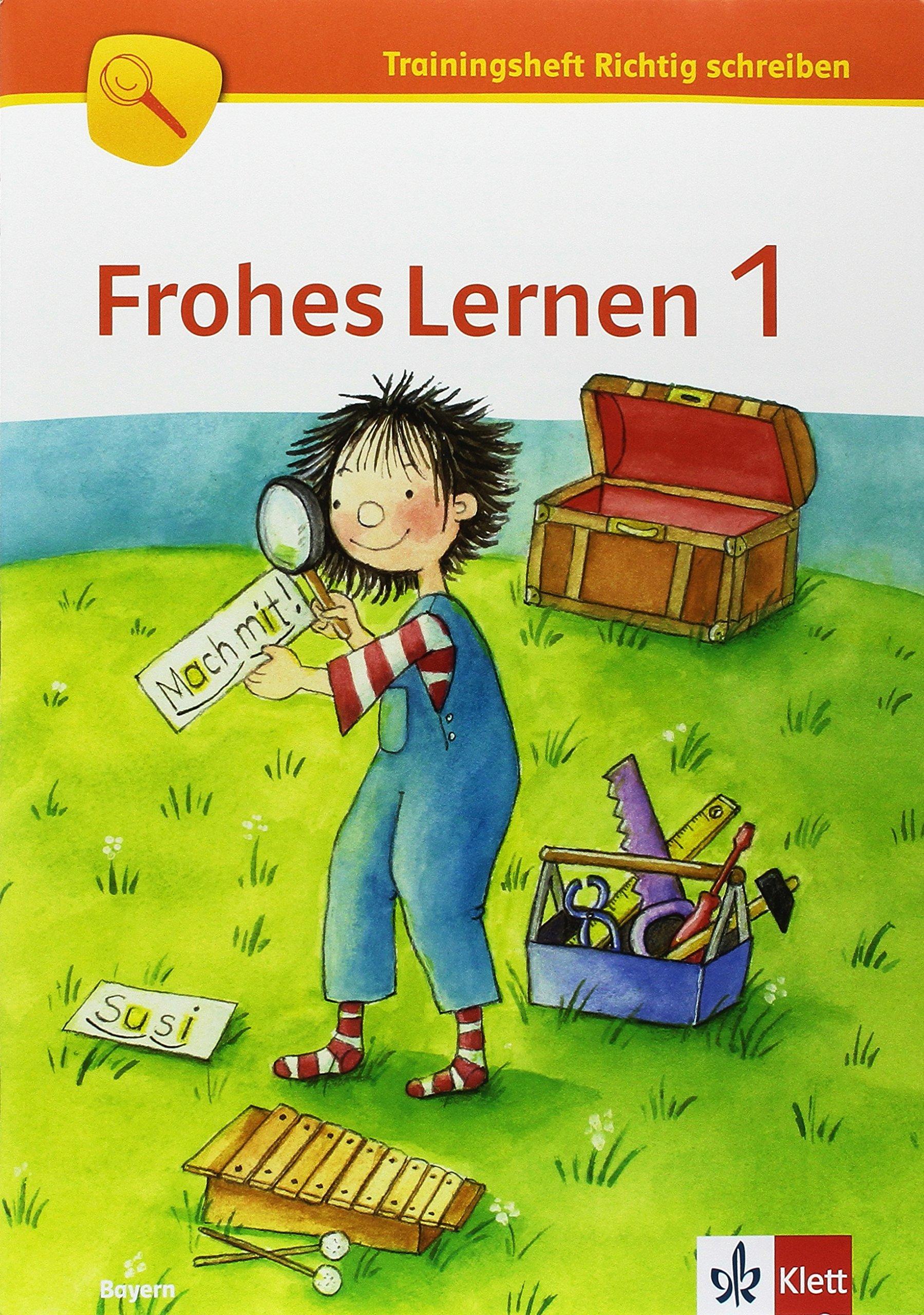 Frohes Lernen 1 Ausgabe Bayern Arbeitsheft Richtig Schreiben